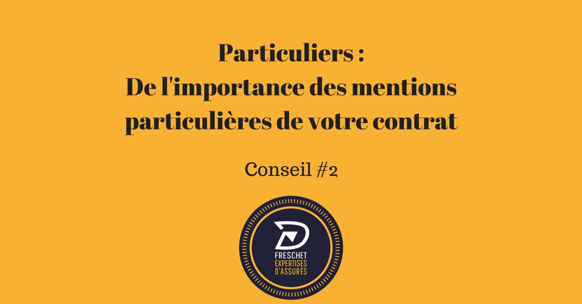 Conseil 2 de l'importance des mentions particulières de votre contrat validé